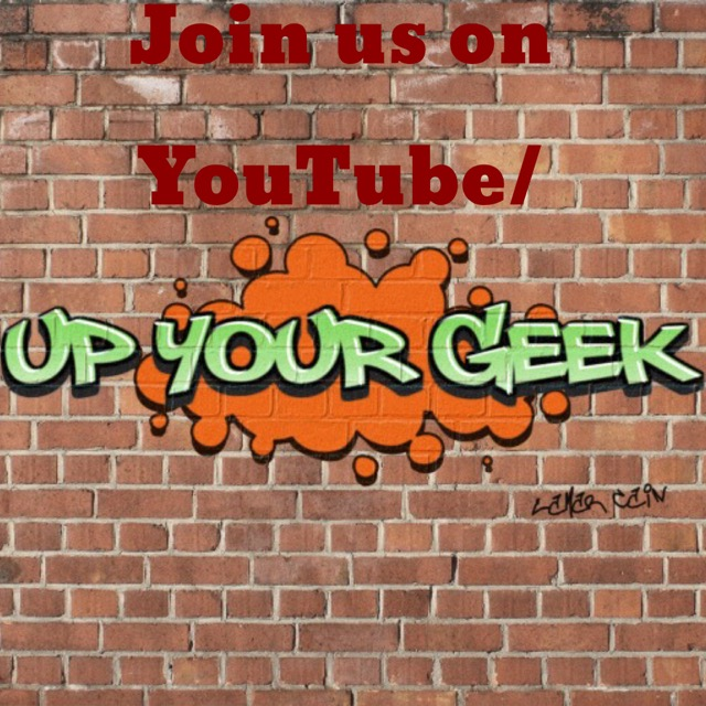 Up Your Geek Podcast